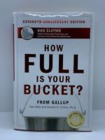 How Full Is Your Bucket? by Tom Rath and Donald O. Clifton (2004, Hardcover,...
