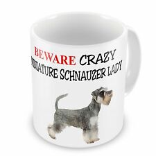 Beware Crazy MINIATURE SCHNAUZER LADY Funny Novelty Gift Mug