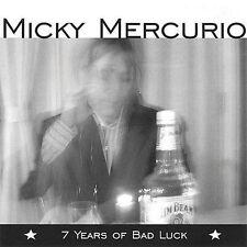 Mercurio, Micky : 7 Years of Bad Luck CD