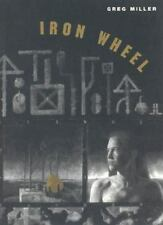 Iron Wheel: By Miller, Greg
