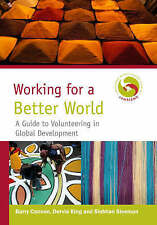 Working for a Better World: A Guide to Volunteering in Global Development