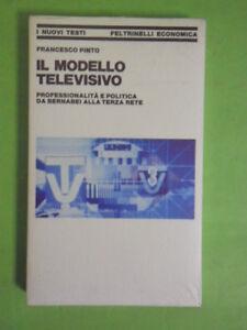 PINTO* IL MODELLO TELEVISIVO.PROFESSIONALITA E POLITICA DA BERNABEI A TERZA RETE