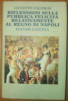 Riflessioni Sulla Pubblica Felicità Regno Napoli di Giuseppe Palmieri - Laterza