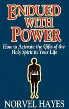 Endued With Power: How to Activate the Gifts of the Holy Spirit in Your Life