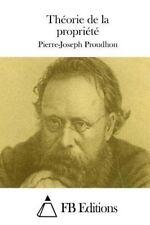 Théorie de la Propriété by Pierre-Joseph Proudhon (2015, Paperback)