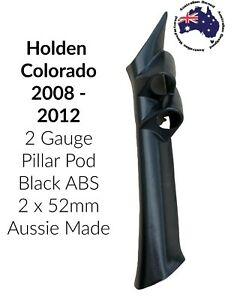 "to suit HOLDEN  COLORADO Double PILLAR POD ""NEW"" NOT PAINTED  BLACK 08 - 2012"