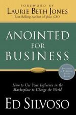 Anointed for Business - How to use your influence in the marketplace to change t