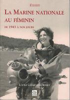 Livre la marine nationale au féminin de 1943 à nos jours book