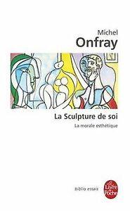 La sculpture de soi de Michel Onfray | Livre | état bon