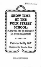 Show Time at the Polk Street School: Plays You Can Do Yourself or in-ExLibrary