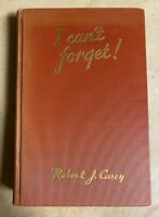 I CAN'T FORGET ROBERT J. CASEY 1941 1ST EDITION - SIGNED!  Army.War.Hitler