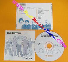 CD BELLATRIX It's All True 2000 Uk FIERCE PANDA NONG 14CD  no lp mc dvd (CS11)