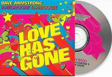 DAVE ARMSTRONG - Love has gone CD SINGLE 4TR House 2008 Belgium Cardsleeve