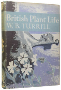 W B TURRILL / British Plant Life The New Naturalist Library 10 First Edition