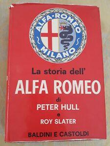 La storia dell'Alfa Romeo peter hull roy slater Baldini e Castoldi 1970