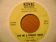 KOVAC 45 RECORD/JIM- RON/THE GIRL I LEFT BEHIND WALTZ/GIVE ME A SCHNAPS POLKA/EX