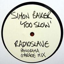"SIMON BAKER Too Slow (Radioslave Garage Mix) 12"" UK 2010 Electronic DEEP HOUSE"