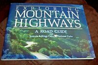 c 1984 EXPLORING MOUNTAIN HIGHWAYS A ROAD GUIDE SEQUOIA & KINGS CANYON PARKS VG