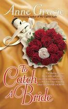 To Catch a Bride (Berkley Sensation) Gracie, Anne Mass Market Paperback