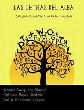 Las Letras de Alba : Guia para la Lecto-Escritura by Ivonne Barquero,...