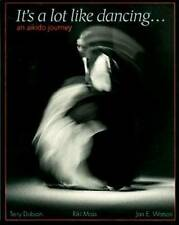 It's a Lot Like Dancing: Aikido Journey by Terry Dobson | Paperback Book | 97818