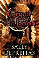 Cry of the Loon by Sally Defreitas (2013, Paperback)