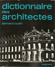 Dizionario _ architettura _ BERNARD OUDIN: DICTIONNAIRE DES ARCHITECTES _SEGHERS