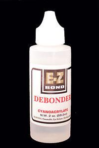 E-Z BOND SUPER GLUE DEBONDER 2 OZ