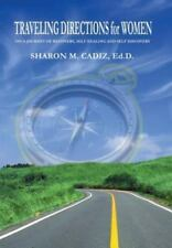 Traveling Directions for Women : On a Journey of Recovery, Self-Healing and...