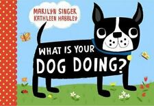 What Is Your Dog Doing? by Singer, Marilyn in Used - Very Good