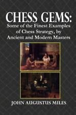 Chess Gems : Some of the Finest Examples of Chess Strategy, by Ancient and...