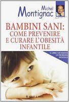 Bambini sani: come prevenire e curare l'obesità infantile - Montignac - Nuovo!