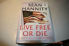 Live Free Or Die by Sean Hannity     Hardcover Book    Free Shipping