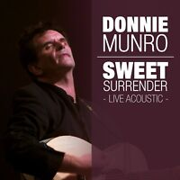 DONNIE MUNRO - SWEET SURRENDER-LIVE ACOUSTIC 2 CD NEW+