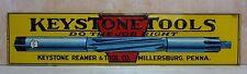 Old KEYSTONE TOOLS Do The Job Right Tin Sign Keystone Reamer&Tool Millersburg Pa