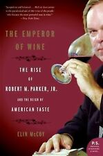 The Emperor of Wine: The Rise of Robert M. Parker, Jr., and the Reign of America