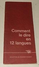 COMMENT le DIRE en 12 LANGUES 1ère Edition 1974 - Sélection du Reader's Digest