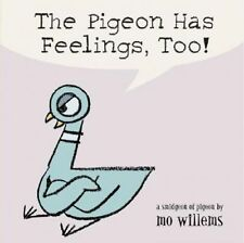 The Pigeon Has Feelings, Too! by Mo Willems (Board book)