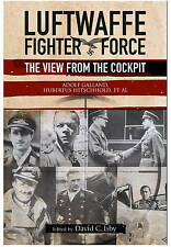 Luftwaffe Fighter Force: The View from the Cockpit by Hubertus Hitschhold,...