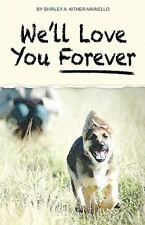 We'll Love You Forever by Shirley Kitner-Mainello (2011, Paperback)