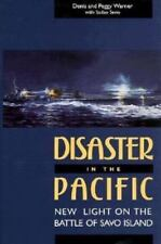 Disaster in the Pacific : New Light on the Battle of Savo Island by Denis Warner