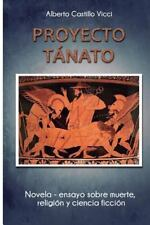 Proyecto Tanato by Alberto Castillo Vicci (2013, Paperback, Large Type)