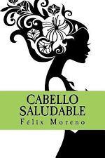 Cabello Saludable : Como Mantener el Cabello Sano Fuerte y Brillante by Felix...