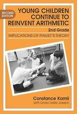 Young Children Continue to Reinvent Arithmetic: Implications of Piaget's Theory
