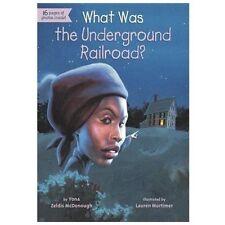 What Was?: What Was the Underground Railroad? by Yona Zeldis McDonough and Who H