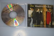 The Mavericks ‎– I Should Have Been True. CD-Single