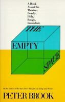 The Empty Space: A Book about the Theatre: Deadly, Holy, Rough, Immediate (Paper