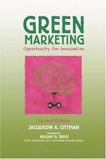 Green Marketing : Opportunity for Innovation by Jacquelyn A. Ottman (2004,...