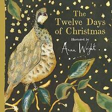 The Twelve Days of Christmas by Anna Wright (Hardback, 2017)
