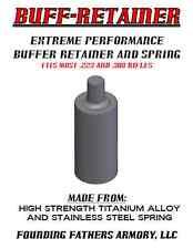 EXTREME PERFORMANCE AR BUFFER RETAINER AND SPRING, TITANIUM 43% LIGHTER USA MADE